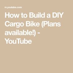 How to Build a DIY Cargo Bike (Plans available!) - YouTube Cargo Trailers, Cargo Bike, The Creator, How To Plan, Building, Youtube, Diy, Bricolage, Buildings