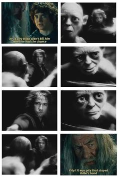 "This is amazing of Gandalf to say, really. It WAS pity that Bilbo felt for poor Smeagle because Golum's obsession for the ring was so crazed that one could do nothing BUT pity him. ""Pity? It was pity that stayed Bilbo's hand."""