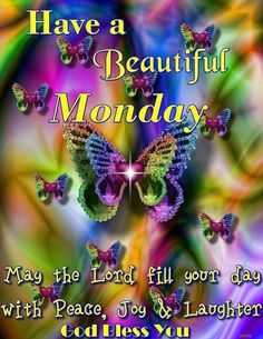 Have A Beautiful Monday monday good morning monday quotes monday pictures good morning monday monday images Monday Morning Quotes, Happy Monday Quotes, Happy Monday Morning, Morning Inspirational Quotes, Night Quotes, Inspirational Thoughts, Monday Morning Blessing, Evening Quotes, Morning Thoughts