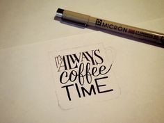 Hand Lettering Quotes - Artsy quotations - Chicquero - its-always-coffee-time-sketch