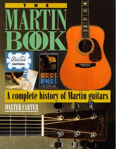 The Martin Book by Walter Carter Guitar Books, Eye For Detail, Epiphone, Vintage Guitars, Instruments, This Book, At Least, Author, Acoustic Guitars