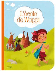 Amérindiens, Amérique du Nord, lecture et activités  Monte Petite Souris: L'école de Wappi : exploitation CP