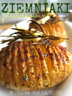 Bo życie ma smak !!!: Ziemniaki plasterkowane.