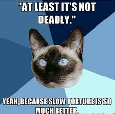yes I always wanted a slow painful death !!! that lasts my entire adult lifetime !!