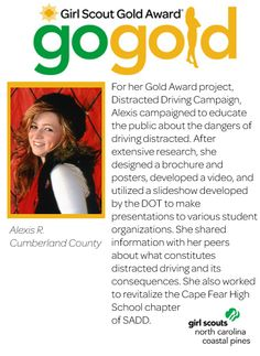 Shout out to Alexis for earning her Girl Scout Gold Award! Alexis campaigned to educate the public about the dangers of driving distractions and designed a brochure and posters and developed a video and slideshow presentation to educate various student organizations. WOW! We love it! Way to keep our communities safe, Girl Scout!