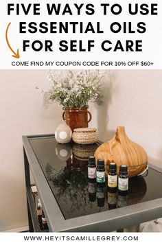 Five Ways to Use Essential Oils for Self Care. Check out my blog post to find a coupon for 10% off $60+! Learn how different essential oils can benefit your life! | Hey Its Camille Grey #essentialoils #selfcare