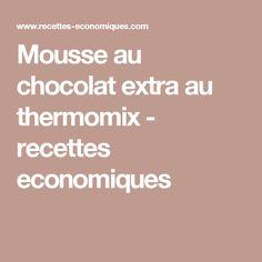 Mousse au chocolat extra au thermomix - recettes economiques