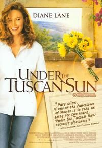 Under The Tuscan Sun. This movie is about blind faith. You have to trust in the powers that be that you'll be where you belong