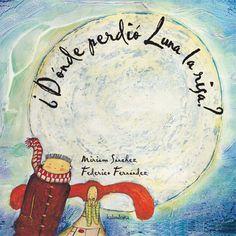 ¿Dónde perdió Luna la risa? Miriam Sánchez (texto) Federico Fernández (ilustración) Miriam Sánchez Moreiras (traducción) Kalandraka
