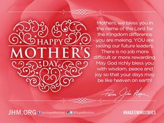 Mothers, we bless you in the name of the Lord! Happy Mother's Day!