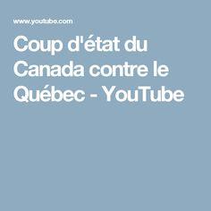 Coup d'état du Canada contre le Québec - YouTube
