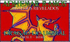 Dragão do Umbral - Parte 1- INTRODUÇÃO  [Adhemar Ramos]