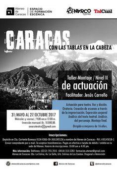 """Taller-Montaje de Actuación  Nivel II """"CARACAS CON LAS TABLAS EN LA CABEZA"""", dictado por Jesús Carreño, del 31 de mayo al 27 de octubre, en el Ateneo de Caracas"""