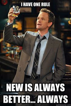 Barney Stinson knew what he was talking about. A lot of people rather choose new alternatives instead of old, familiar ones. This is called variety seeking