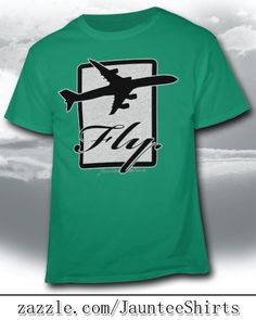 """""""Fly"""" Airplane tee from Jauntee Shirts. Get """"Fly'' with this cool t-shirt."""