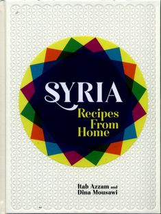 'Syrian cuisine deserves a high place in our culinary knowledge and Itab and Dina, with their brilliant recipes and fascinating stories, are the perfect authors to do this'