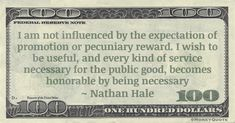 """Nathan Hale Money Quote saying it is not just expecting payment or rewards that makes public life attract public servants. Nathan Hale said: """"I am not influenced by the expectation of promotion or pecuniary reward. I wish to be useful, and every kind of service necessary for the public good, becomes honorable by being necessary"""" -- Nathan Hale #Birthday June 6, 1755 #MoneyQuote   #NathanHale #pecuniary #Reward Love And Money Quotes, Love Quotes, Donald Trump Money, Negotiable Instruments, Dylan Moran, Nathan Hale, How To Get Money, How To Make, Ron Paul"""