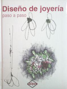 Savoir, Lou Andrea. Diseño De Joyería Paso A Paso. 1ª ed. Madrid: Lexus, 2010. Disponible en la Biblioteca de Ingeniería y Ciencias Aplicadas. (Primer nivel EBLE)