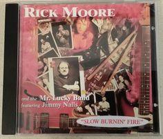 Slow Burnin' Fire by Rick Moore (CD, Mar-2005, MRL) Mr Lucky Band Jimmy Nalls | eBay
