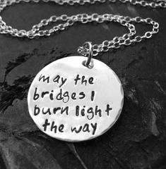 May the bridges I burn light the way Necklace - Quote Necklace - Hand Stamped Necklace - Burned Bridges Necklace - Sterling Silver Necklace by yourcharmedlife on Etsy
