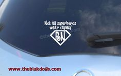 """A great gift for a Registered Nurse: """"Not all Superheros wear Capes RN"""" - Vinyl Sticker Car Decal. $6.00, via Etsy."""