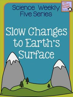fast and slow changes to earths surface kids learning animation science weekly five slow changes to earths surface the science penguin 3 sciox Gallery
