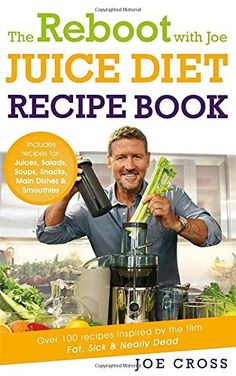 The Reboot with Joe Juice Diet Recipe Book: Over 100 Recipes Inspired by the Film 'Fat, Sick & Nearly Dead' by Joe Cross http://www.amazon.com/dp/1444798332/ref=cm_sw_r_pi_dp_C2fAvb0NHAWQQ
