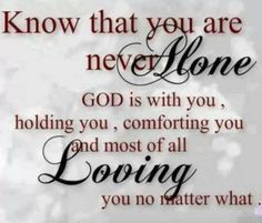 God is with you as close as you next breath!