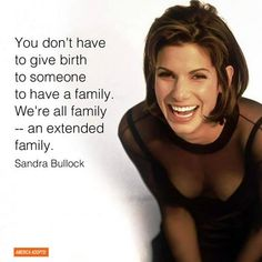 Absolutely love this quote by Sandra Bullock, and couldn't agree more. We are all family. #JFT #AdoptionSC