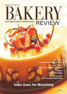 Bakery Review  ( Apr-May 2012)  Business Magazine for Bakery & Confectionery Professionals