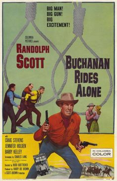 """BUCHANAN RIDES ALONE (1958) - Randolph Scott - Craig Stevens - Jennifer Holden - Barry Kelley - Based on the novel, """"The Name's Buchanan"""" by Jonas Ward - A Scott-Brown Production - Produced by Harry Joe Brown - Directed by Budd Boetticher - Columbia Pictures - Movie Poster."""