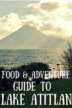 Guía de comida y aventura al lago Atitlan.
