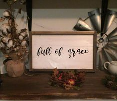 Full of Grace Framed Farmhouse Sign Farmhouse sign $38.50 from boards and Honey Free shipping on all of our signs. #farmhouse #cute #diy #love #rustic #signs #custommade