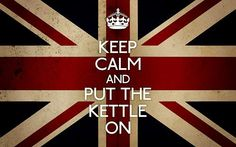 .....Put the kettle on