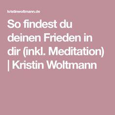 So findest du deinen Frieden in dir (inkl. Meditation)   Kristin Woltmann