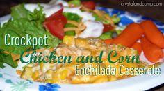 Easy Chicken and Corn Enchilada Caserole