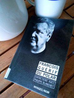 François Guérif est le directeur de collection chez Rivages/Noir. Une belle… Roman, Rivage, Books, Collection, Black People, Libros, Book, Book Illustrations, Libri