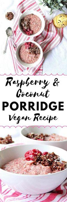 Raspberry & Coconut Porridge | #Vegan #Recipe #Breakfast