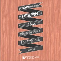 "1 Corinthians 13:13 ""and now these three remain: faith, hope, and love. But the greatest of these is love."" #Faith #Bible #Christianity"