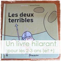 Les deux  terribles - un livre drôle pour les 2-3 ans http://www.lacourdespetits.com/les-deux-terribles-un-livre-drole-pour-les-2-3-ans/ #livre #humour #enfant