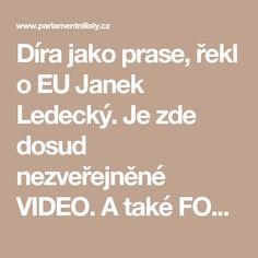 Díra jako prase, řekl o EU Janek Ledecký. Je zde dosud nezveřejněné VIDEO. A také FOTO jeho Ester, které naštve odpůrce Babiše   ParlamentniListy.cz – politika ze všech stran
