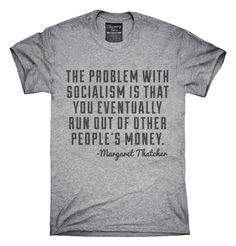 876acad4f89 The Problem With Socialism Margaret Thatcher Quote T-Shirt, Hoodie, Tank  Top. Boat HairFunny ShirtsCool ...