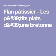 Flan pâtissier - Les p'tits plats d'une bretonne