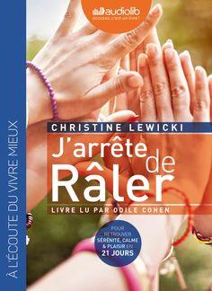 J'arrête de râler [enregistrement sonore (fichiers MP3)] / Christine Lewicki. Éditions Audiolib (4)