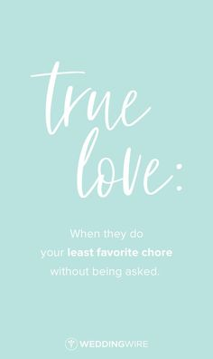 """Love Quotes Ideas : Funny love quote idea - """"True love: when they do your least favorite chore witho...  #Love https://quotesayings.net/love/love-quotes-ideas-funny-love-quote-idea-true-love-when-they-do-your-least-favorite-chore-witho/"""