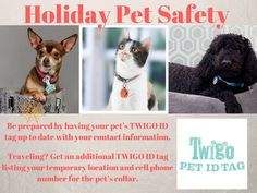 The holidays often bring lots of visitors to your home or your own travel to visit friends and family. Many pets find these situations stressful, which may cause them to escape or accidentally get loose.  As we approach the holidays, be sure to have your #TwigoTag on at all times!