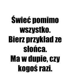 Daily Quotes, True Quotes, Polish Memes, One Direction Quotes, Wtf Funny, Self Development, Motto, Quotations, Texts