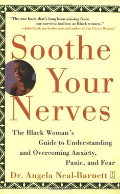 Soothe Your Nerves: The Black Woman's Guide to Understanding and Overcoming Anxiety, Panic, and Fearz Books By Black Authors, Black Books, Book Club Books, Good Books, Books To Read, Book Nerd, Reading Lists, Book Lists, African American Books