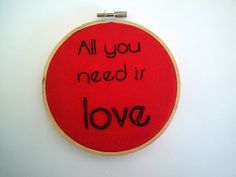 "Valentine's Day ""All You Need Is Love"" Embroidery Hoop.  #love #valentine"