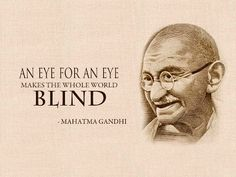 An eye for an eye Gandhi quote  #gandhi #quote #life